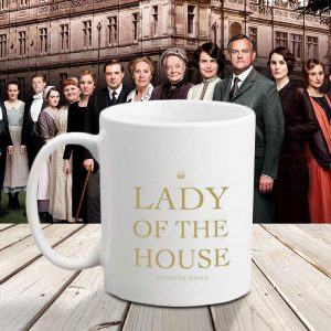Lady Of The House Downton Abbey Mug - Gift Ideas For Your Girlfriend