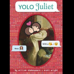 YOLO Juliet - Romeo And Juliet Through Texts - Gifts For Teenagers