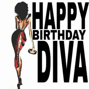 Happy birthday diva. - Happy Birthday Messages