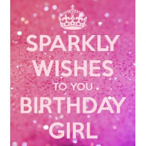 Sparkly Wishes To You Birthday Girl