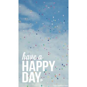 Have a happy day. - Happy Birthday Messages