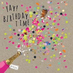 Yay! Birthday time. - Happy Birthday Messages