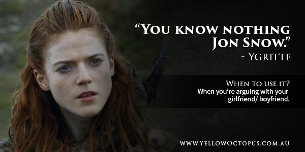 Game Of Thrones Quote Ygritte