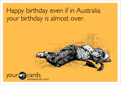 Happy Birthday From Australia (Funny Images) – Yellow Blogtopus