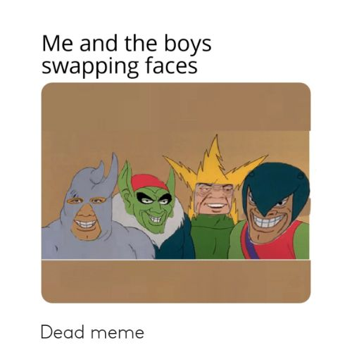 The 50 Best Me And The Boys Memes