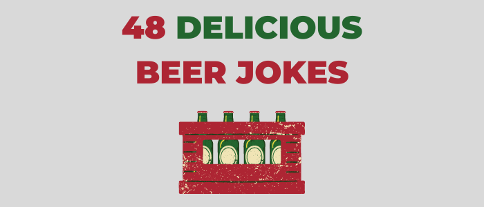 48 Beer Jokes To Turn Happy Hour Into Hilarious Hour